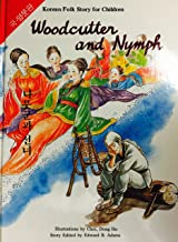 WOODCUTTER AND NYMPH (KOREAN FOLK STORY FOR CHILDREN)