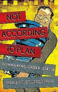 Not According to Plan: Filmmaking under Stalin