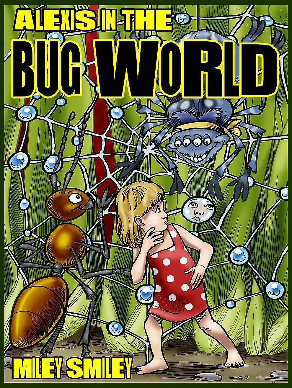 謎めいたその他治安判事Alexis In The Bug World (children adventure books for ages 4-8) (English Edition)