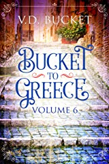 Bucket To Greece Volume 6: A Comical Living Abroad Adventure Kindle Edition