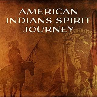 American Indians Spirit Journey – New Age Traditional Native American Melodies, Navajo, Apache & Cherokee Indians Ritual Therapy Music