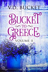 Bucket To Greece Volume 11: A Comical Living Abroad Adventure Kindle Edition