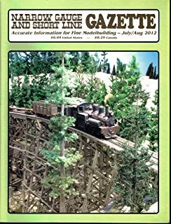 Narrow Gauge and Short Line Gazette – Accurate information for fine modelmaking – July/August 2012 - special feature: my 1:20.3 scale west side lumber company Clavey River Bridge