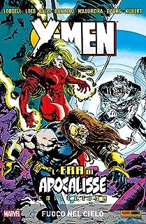 X-Men L'era Di Apocalisse 3: Fuoco Nel Cielo (X-Men. L'era Di Apocalisse) (Italian Edition)