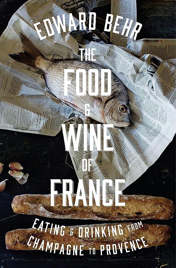 クリスマス何よりも野菜The Food and Wine of France: Eating and Drinking from Champagne to Provence (English Edition)