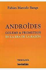 ANDROIDES GOLEMS & PROMETEOS EN LA ERA DE LA RAZON Paperback