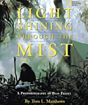 Light Shining Through the Mist: A Photobiography of Dian Fossey (Photobiographies)