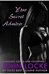 Your Secret Admirer Kindle Edition