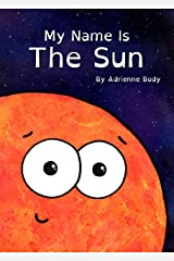My Name Is The Sun Kindle Edition