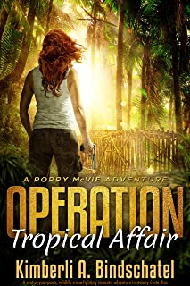 Operation Tropical Affair: A seat-of-your-pants, wildlife crime-fighting romantic adventure in steamy Costa Rica (Poppy Mc...