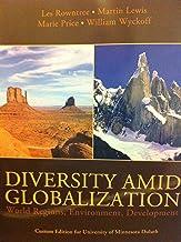 Diversity Amid Globalization World Regions, Environment, Development (Custom Edition for University of Minnesota Duluth)