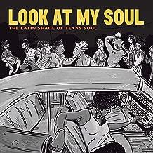 Look at My Soul: The Latin Shade of Texas Soul (Amazon Original)