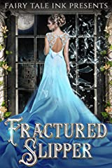 Fractured Slipper (The Fairy Tale Five Book 2) Kindle Edition