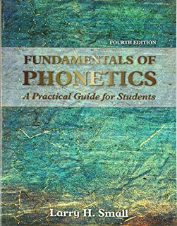 Fundamentals of Phonetics: A Practical Guide for Students (4th Edition)