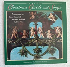Classic Christmas Carols and Songs: Arrangements for Piano, Guitar, and Electronic Keyboard