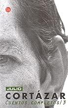 Cuentos Completos 3, Cortazar (Complete Short Stories 3, Cortazar) (Punto De Lectura) (Spanish Edition)