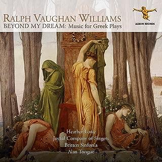Vaughan Williams: Beyond My Dream – Music for Greek Plays