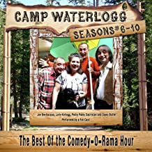Camp Waterlogg Chronicles, Seasons 6 - 10: The Best of the Comedy-O-Rama Hour