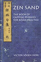 Zen Sand: The Book of Capping Phrases for Koan Practice (Nanzan Library of Asian Religion and Culture)