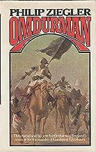 Omdurman [The Crucial and Bizarre Battle That Was England's Revenge for the Murder of Gordon at Khartoum]