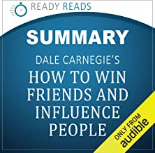 Summary of Dale Carnegie's How to Win Friends and Influence People