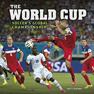 The World Cup: Soccer's Global Championship (Spectacular Sports) (English Edition)