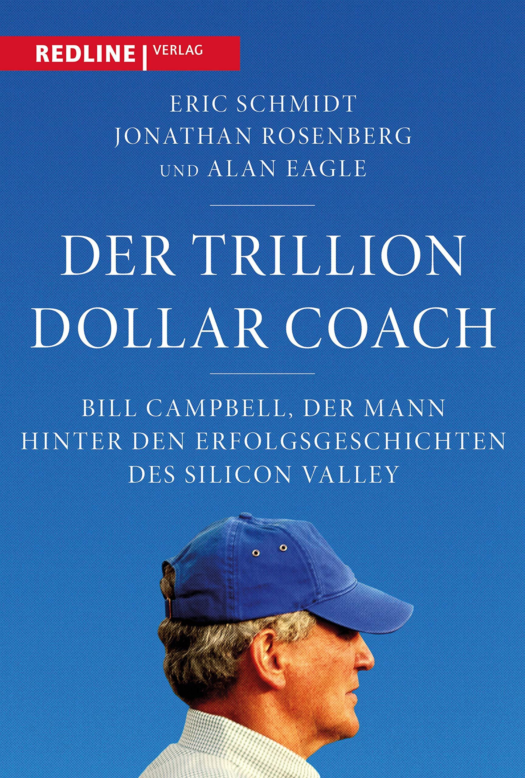 Der Trillion Dollar Coach: Bill Campbell, der Mann hinter den Erfolgsgeschichten des Silicon Valleys (German Edition)