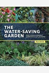 The Water-Saving Garden: How to Grow a Gorgeous Garden with a Lot Less Water Kindle Edition