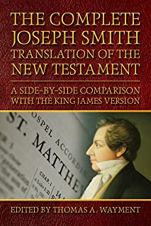 The Complete Joseph Smith Translation of the New Testament