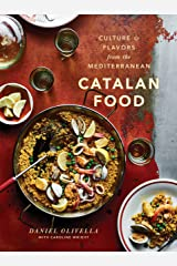 Catalan Food: Culture and Flavors from the Mediterranean: A Cookbook Kindle Edition
