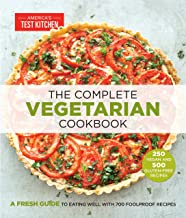 The Complete Vegetarian Cookbook: A Fresh Guide to Eating Well With 700 Foolproof Recipes PDF