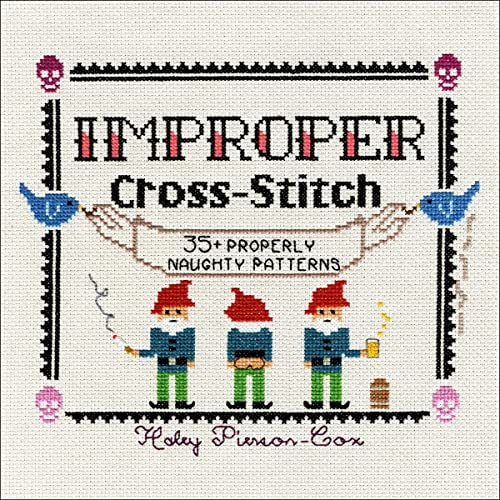 8243ac60053e Improper Cross-Stitch  35+ Properly Naughty Patterns