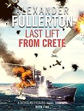 Last Lift from Crete (Nicholas Everard Naval Thrillers Book 5)