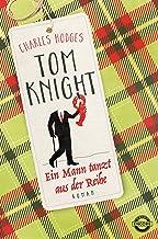Tom Knight. Ein Mann tanzt aus der Reihe: Roman (Tom Knight Serie 2) (German Edition)