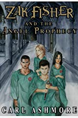 Zak Fisher and the Angel Prophecy (Book 1 in an adventure series for children and young teens 9 - 14) Kindle Edition