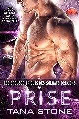 Prise: Une romance de science-fiction extra-terrestre (Les Épouses tributs des soldats drexiens t. 2) Format Kindle