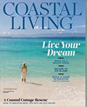 Coastal Living January/February 2018 Live Your Dream
