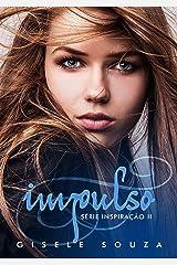 Impulso (Inspiração Livro 2) eBook Kindle