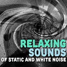 Relaxing Sounds of Static and White Noise
