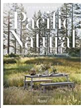 Pacific Natural: Simple Seasonal Entertaining
