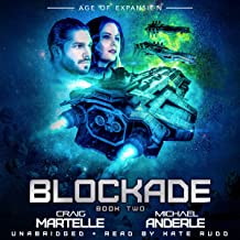 Blockade: Age of Expansion - The Bad Company, Book 2: A Kurtherian Gambit Series - The Bad Company, Book 2