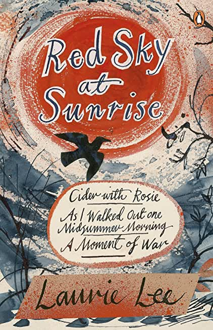 Red Sky at Sunrise: Cider with Rosie, As I Walked Out One Midsummer Morning, A Moment of War (English Edition)