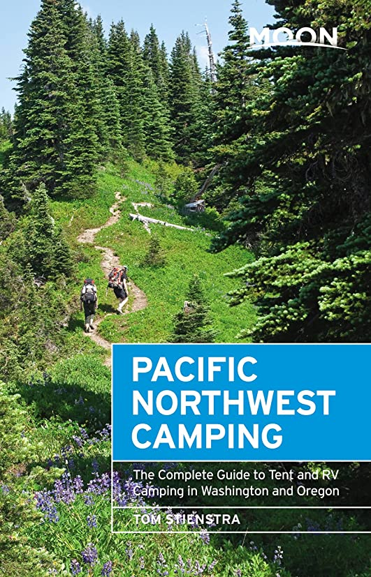 ロック解除管理知り合いMoon Pacific Northwest Camping: The Complete Guide to Tent and RV Camping in Washington and Oregon (Moon Outdoors) (English Edition)
