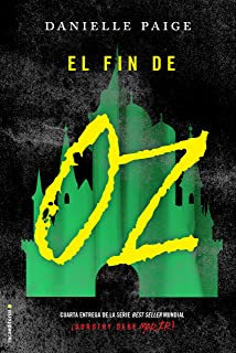 El fin de Oz (Dorothy debe morir nº 4)