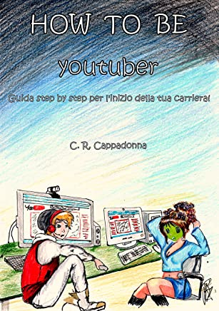 HOW TO BE youtuber: Guida step by step per linizio della tua carriera!