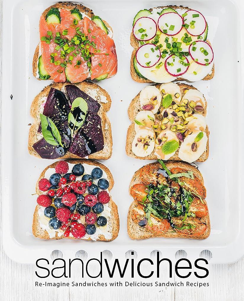 インチ思想溶融Sandwiches: Re-Imagine Sandwiches with Delicious Sandwich Recipes (English Edition)