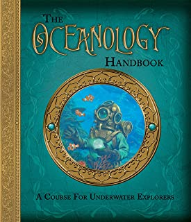 The Oceanology Handbook: A Course For Underwater Explorers (Ologies)