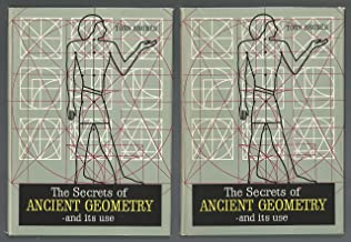 The Secrets of Ancient Geometry- and its Use, Volumes I & II