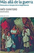 Más allá de la guerra: Venezuela en tiempos de independencia (Trópicos nº 122) (Spanish Edition)