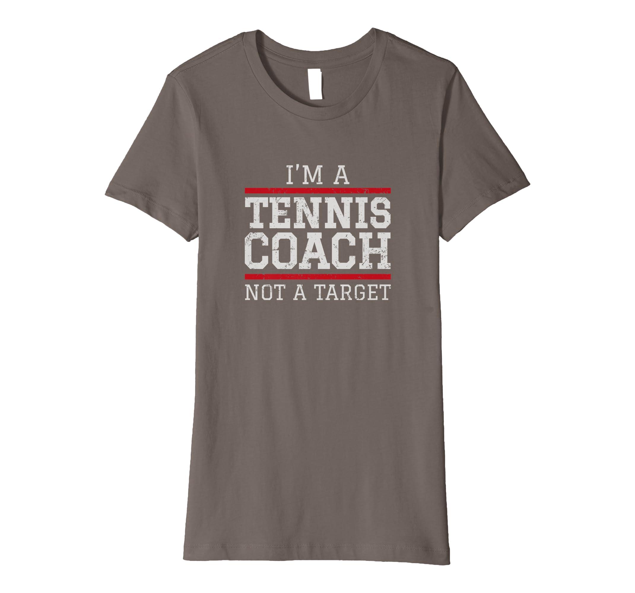 93cffc5f Amazon.com: Tennis Coach Tee Shirt - Not A Target: Clothing